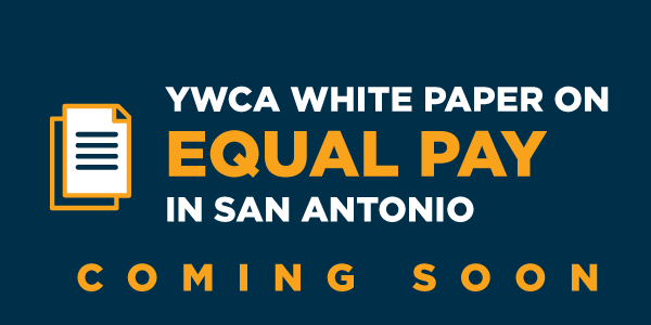 YWCA white paper on Equal Pay in San Antonio