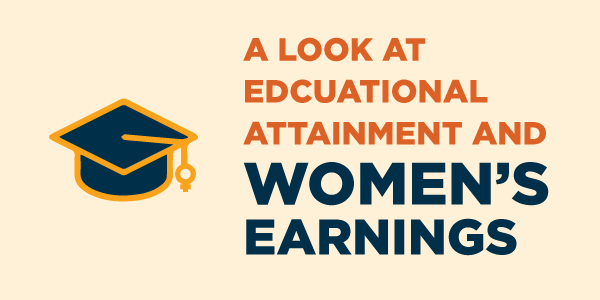 A look at educational attainment and Women's Earnings
